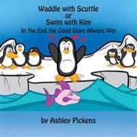 Waddle with Scuttle or Swim with Kim