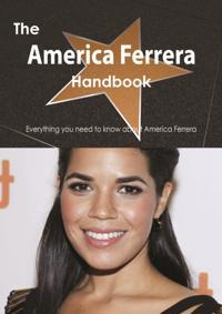 America Ferrera Handbook - Everything you need to know about America Ferrera