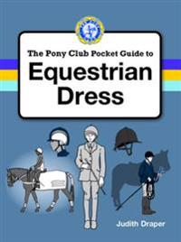 PONY CLUB GUIDE TO EQUESTRIAN DRESS