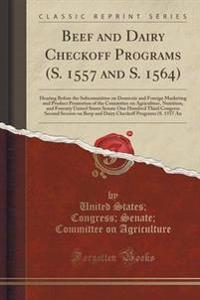 Beef and Dairy Checkoff Programs (S. 1557 and S. 1564)
