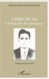 LaImEche ali - l'irreductible revolutionnaire