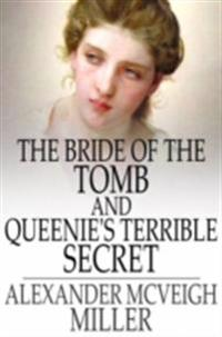 Bride of the Tomb and Queenie's Terrible Secret