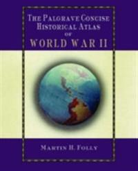Palgrave Concise Historical Atlas of World War II