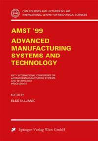 AMST'99 - Advanced Manufacturing Systems and Technology