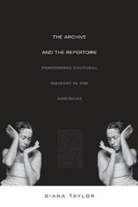 Archive and the repertoire - performing cultural memory in the americas