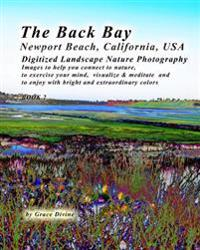 The Back Bay Newport Beach, California, USA Digitized Landscape Nature Photography: Images to Help You Connect to Nature, to Exercise Your Mind, Visua