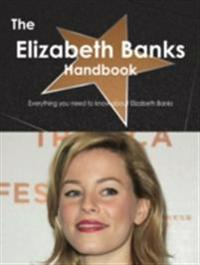 Elizabeth Banks Handbook - Everything you need to know about Elizabeth Banks
