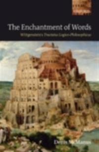 Enchantment of Words: Wittgenstein's Tractatus Logico-Philosophicus