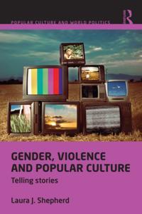 Gender, Violence and Popular Culture