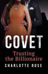Covet: Trusting the Billionaire