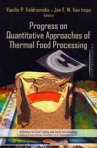 Progress on Quantitative Approaches of Thermal Food Processing