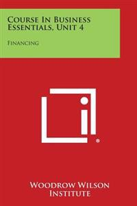Course in Business Essentials, Unit 4: Financing