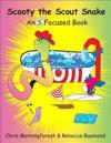 Scooty the Scout Snake - An S Focused Book