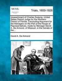 Impeachment of Charles Swayne, United States District Judge for the Northern District of Florida. Concluding Argument for the Managers on the Part of the House of Representatives, Made by Manager David A. de Armond, of Missouri, in the Senate of The...