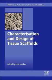 Characterisation and Design of Tissue Scaffolds