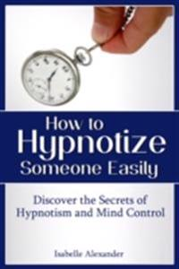 How to Hypnotize Someone Easily