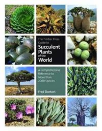 The Timber Press Guide to Succulent Plants of the World