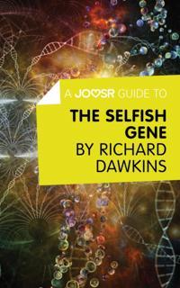 Joosr Guide to... The Selfish Gene by Richard Dawkins
