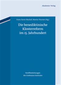 Die Benediktinische Klosterreform Im 15 - Jahrhundert