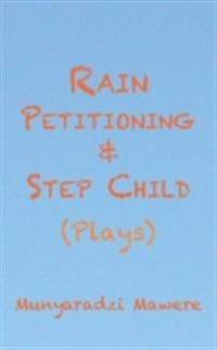 Rain Petitioning and Step Child