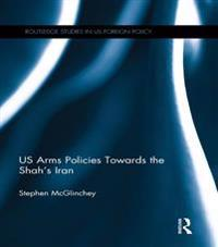 US Arms Policies Towards the Shah's Iran