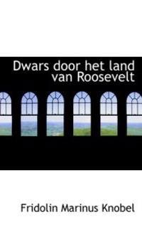 Dwars Door Het Land Van Roosevelt