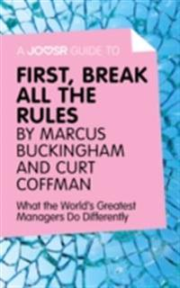 Joosr Guide to... First, Break All The Rules by Marcus Buckingham and Curt Coffman