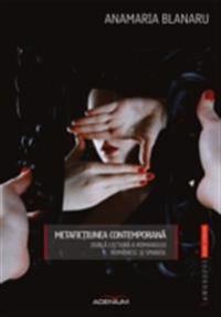 Metafictiunea contemporana. Dubla lectura a romanului romanesc si spaniol