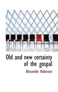 Old and New Certainty of the Gospal