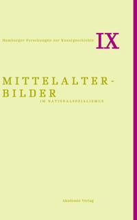 Mittelalterbilder im Nationalsozialismus