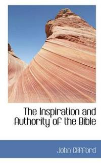 The Inspiration and Authority of the Bible