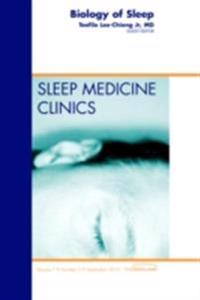 Biology of Sleep, An Issue of Sleep Medicine Clinics - E-Book