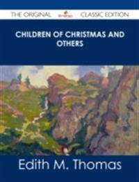 Children of Christmas and Others - The Original Classic Edition