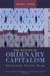 Return of Ordinary Capitalism: Neoliberalism, Precarity, Occupy