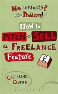 No contacts? No problem! How to Pitch and Sell a Freelance Feature
