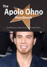 Apolo Ohno Handbook - Everything you need to know about Apolo Ohno