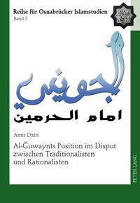 Al-Guwaynis Position im Disput zwischen Traditionalisten und Rationalisten