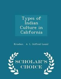 Types of Indian Culture in California - Scholar's Choice Edition