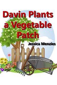 Davin Plants a Vegetable Patch