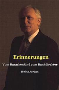 Erinnerungen: Vom Barackenkind Zum Bankdirektor