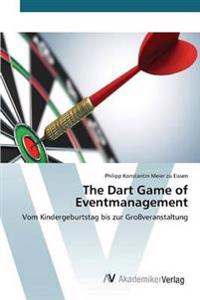 The Dart Game of Eventmanagement