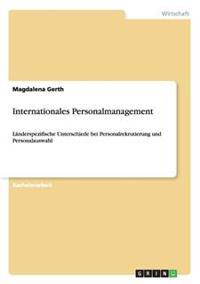 Internationales Personalmanagement. Landerspezifische Unterschiede Bei Personalrekrutierung Und Personalauswahl