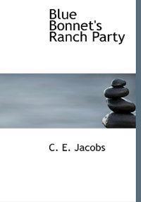 Blue Bonnet's Ranch Party