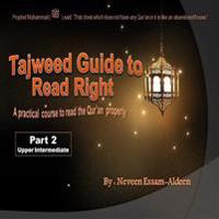 Tajweed Guide to Read Right, Part 2 Upper Intermediate: A Practical Course to Read the Qur'an Properly