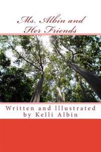 Ms. Albin and Her Friends: Children's Fiction