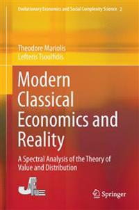 Modern Classical Economics and Reality