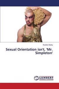 Sexual Orientation Isn't, 'Mr. Simpleton'