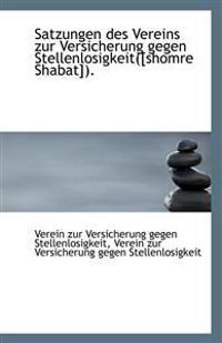 Satzungen Des Vereins Zur Versicherung Gegen Stellenlosigkeit([shomre Shabat]).