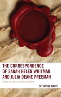 Correspondence of Sarah Helen Whitman and Julia Deane Freeman