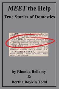 Meet the Help: True Stories of Domestics by Rhonda Bellamy & Bertha Boykin Todd